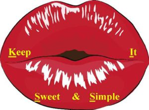 K.I.S.S. principle - Keep It Sweet and Simple